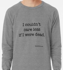 Couldn't Care Less Lightweight Sweatshirt