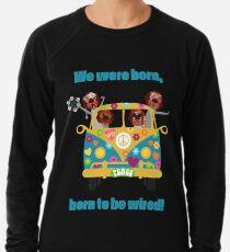 BORN TO BE WIRED Lightweight Sweatshirt
