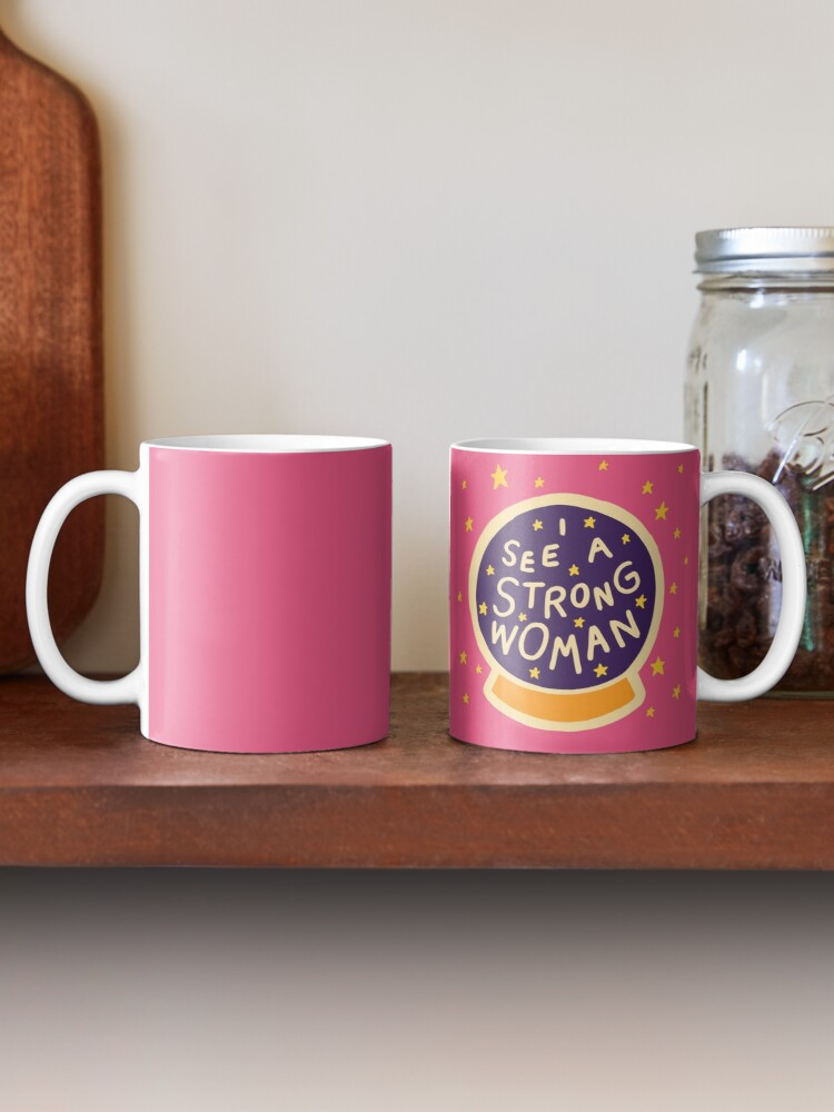 Alternate view of I see a strong woman Mug