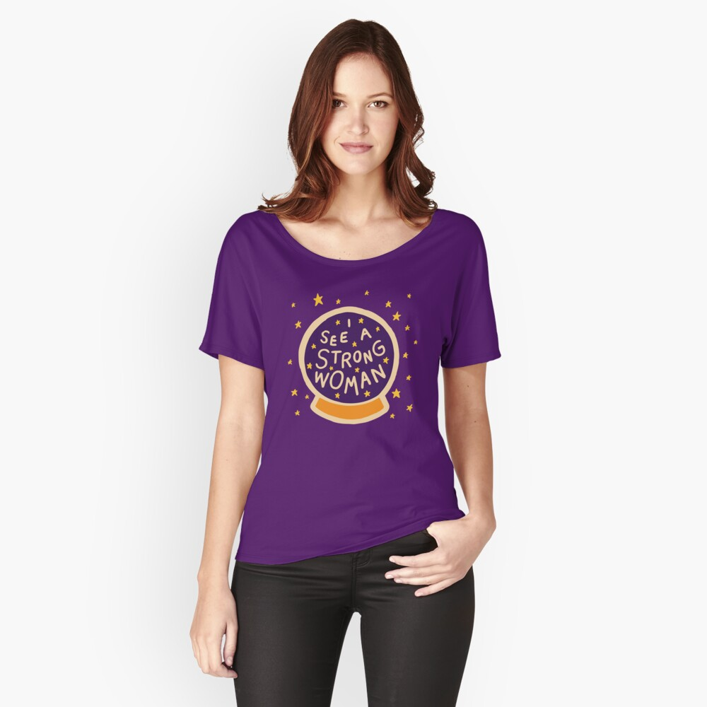 I see a strong woman Relaxed Fit T-Shirt