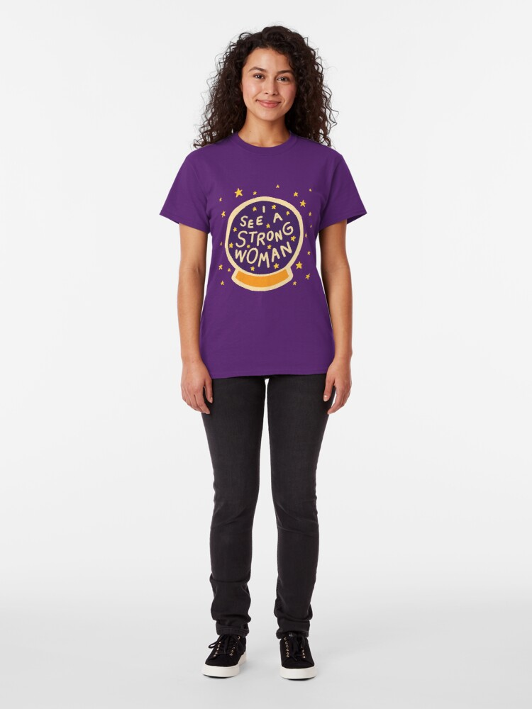 Alternate view of I see a strong woman Classic T-Shirt