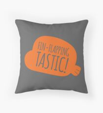 Fin-flapping tastic! Throw Pillow
