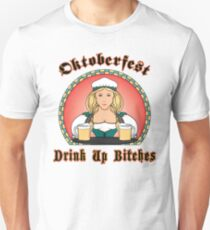 "Oktoberfest ""Drink Up Bitches"" Unisex T-Shirt"