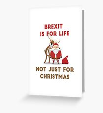 BREXIT FOR LIFE! Greeting Card