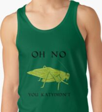Oh No You Katydidn't Men's Tank Top