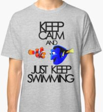 Keep Calm and Just Keep Swimming Classic T-Shirt