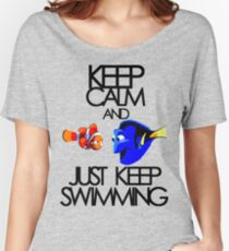 Keep Calm and Just Keep Swimming Women's Relaxed Fit T-Shirt