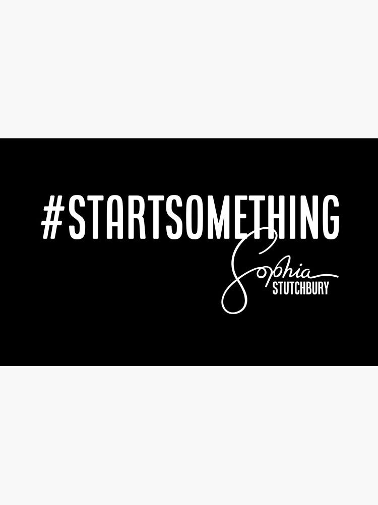 Sophia Stutchbury #STARTSOMETHING by sophiamusic