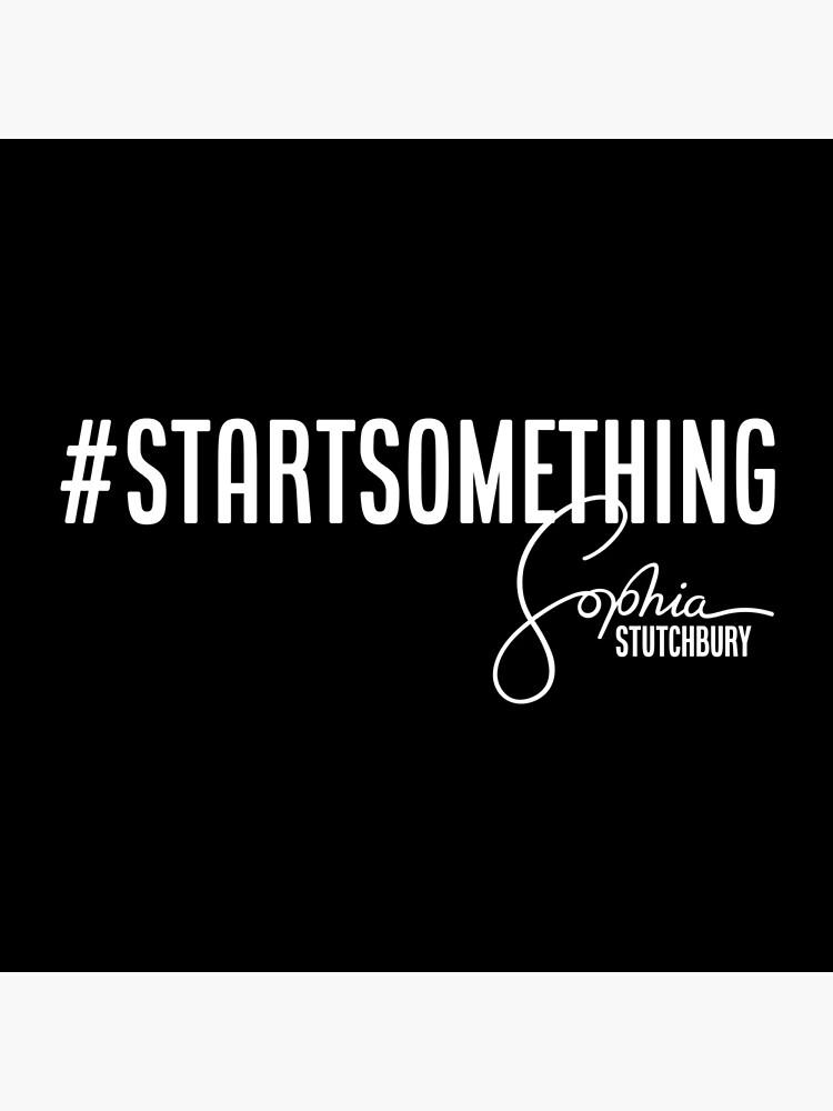 Sophia Stutchbury #STARTSOMETHING by sophiamusic
