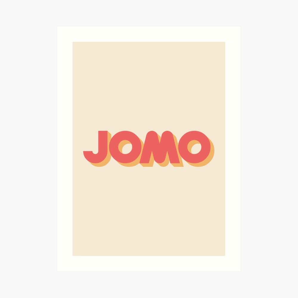 JOMO Joy of Missing Out Art Print
