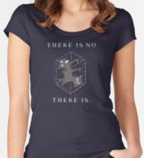 There Is No, There Is Women's Fitted Scoop T-Shirt