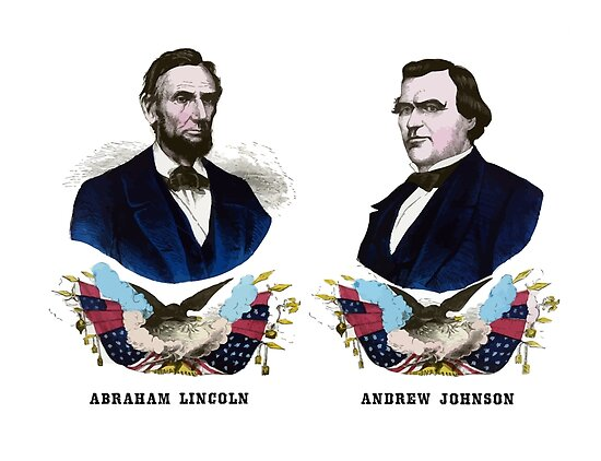 Abraham Lincoln And Andrew Johnson Campaign Poster by warishellstore