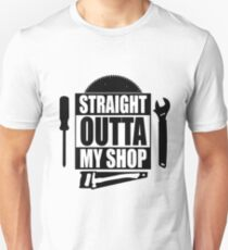 Straight Outta My Shop T-Shirt