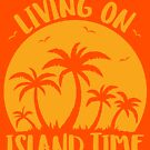 Living On Island Time Palm Trees And Sunset by fizzgig
