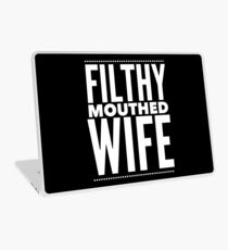 Pop Culture Gift - Filthy Mouthed Wife Laptop Skin