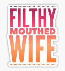 Pop Culture Gift - Filthy Mouthed Wife in Orange and Pink Sticker