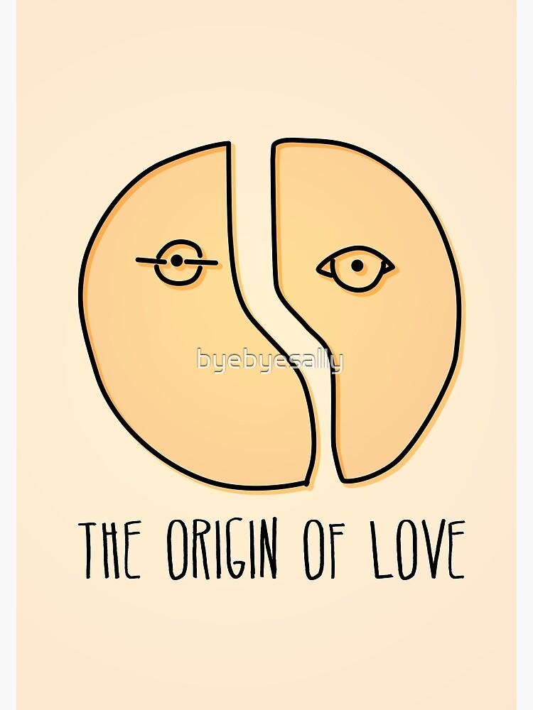 The origin of love by byebyesally