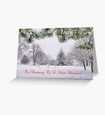 Greeting's Card ~ I'm Dreaming Of A White Christmas Greeting Card