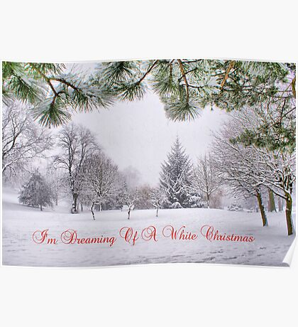 Greeting's Card ~ I'm Dreaming Of A White Christmas Poster