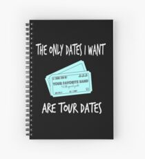 For Music Lovers - Tour Dates Spiral Notebook
