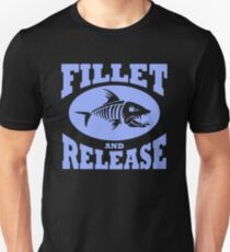 Fillet And Release Funny Fishing Unisex T-Shirt