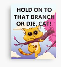 Hold On to That Branch or Die, Cat - Gravity Falls Metal Print