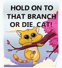Hold On to That Branch or Die, Cat - Gravity Falls Poster