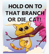 Halt dich an diesem Ast fest oder stirb, Cat - Gravity Falls Poster