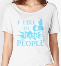I Like To Flash People Funny Photographer Women's Relaxed Fit T-Shirt