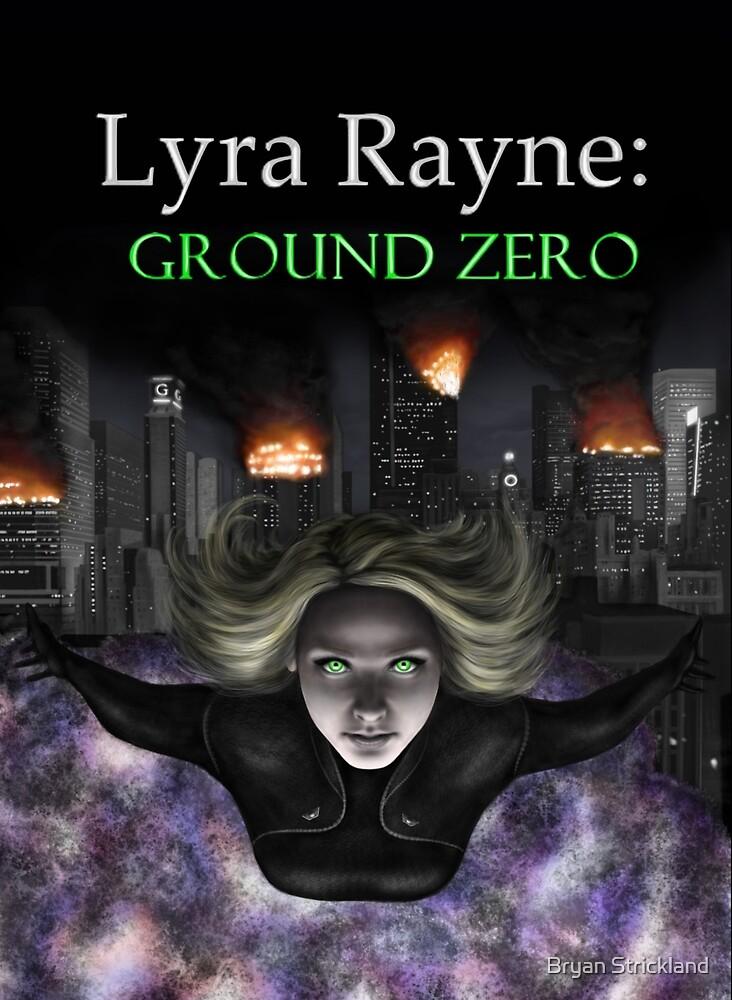 Lyra Rayne: Ground Zero Cover by Bryan Strickland