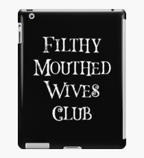 Filthy Mouthed Wives Club  iPad Case/Skin