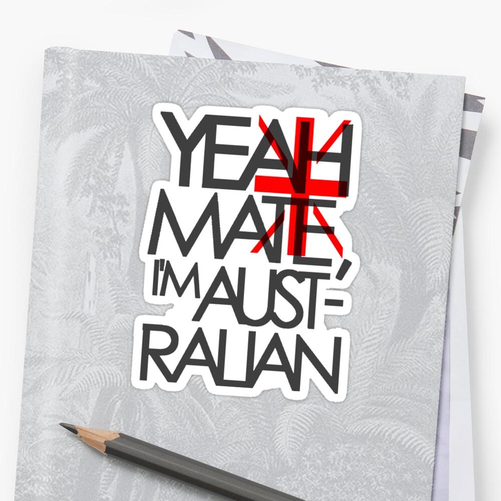 Yeah Mate, I'm Australian by KRASH  ❤