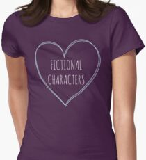 I love fictional characters Women's Fitted T-Shirt