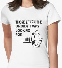 Those Were The Droids I Was Looking For Funny Womens Fitted T-Shirt