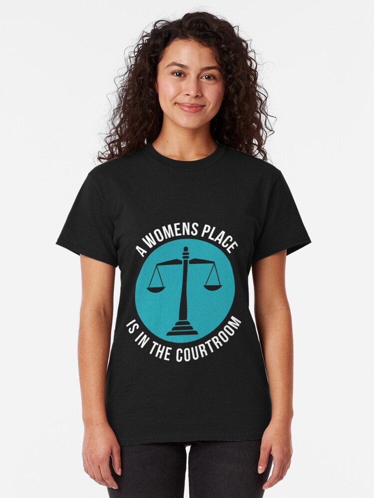 Alternative Ansicht von A Womans Place Is In The Courtroom Shirt Female Lawyer Gift Classic T-Shirt