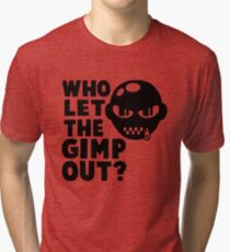 Who Let the Gimp Out Tri-blend T-Shirt