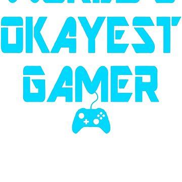 World's Okayest Gamer Funny Gaming by JaeDhut55