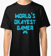 World's Okayest Gamer Funny Gaming Classic T-Shirt