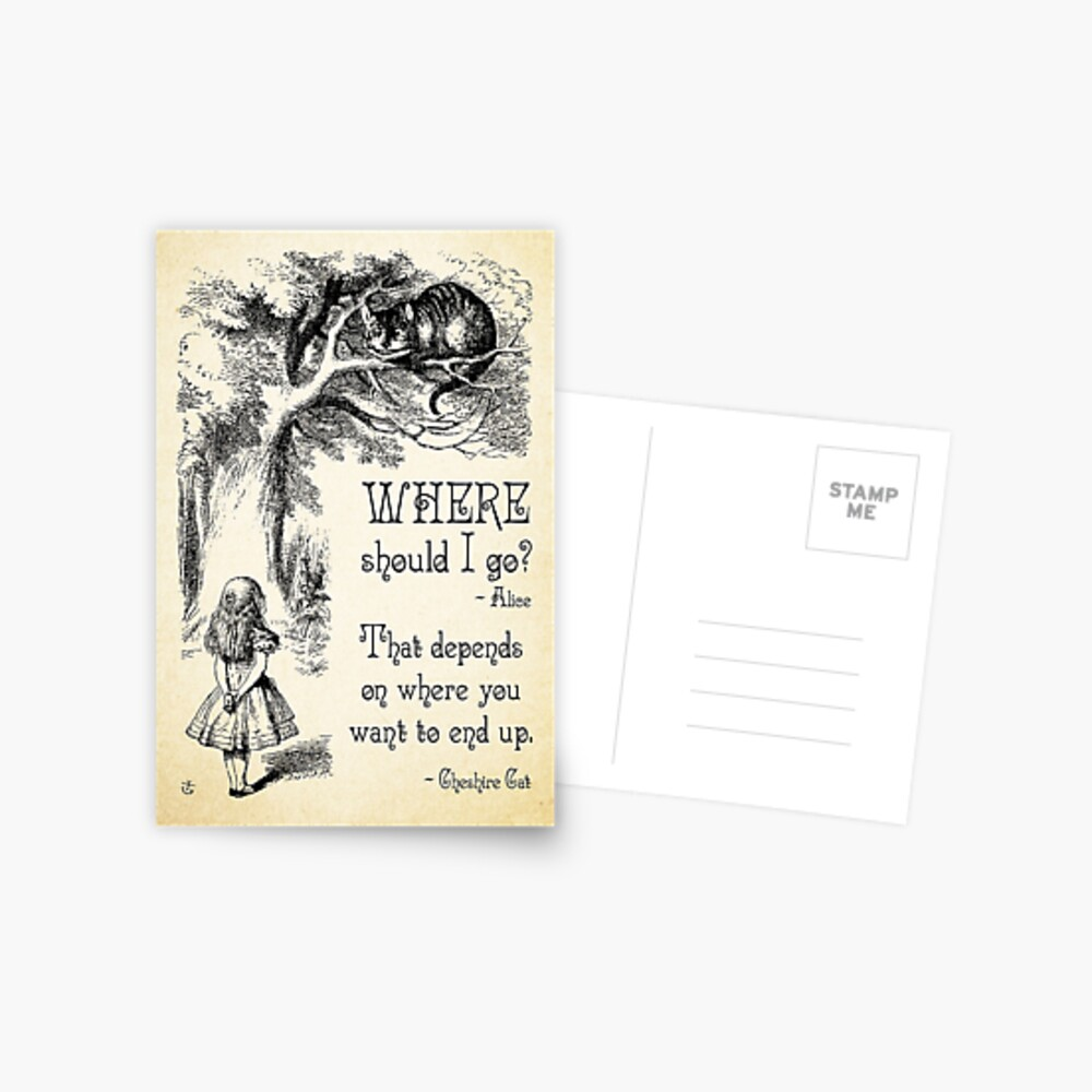Alice in Wonderland - Cheshire Cat Quote - Where Should I go? - 0118 Postcard