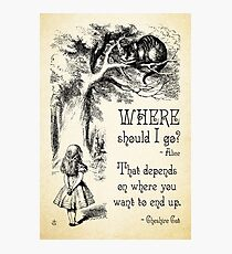 Alice in Wonderland - Cheshire Cat Quote - Where Should I go? - 0118 Photographic Print