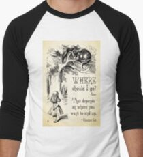 Alice in Wonderland - Cheshire Cat Quote - Where Should I go? - 0118 Baseball ¾ Sleeve T-Shirt