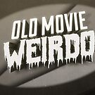Old Movie Weirdo by HereticTees