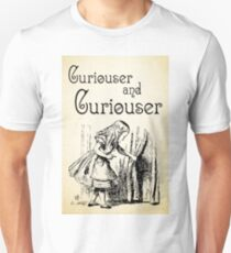 Alice in Wonderland Quote - Curiouser and & Curiouser quote - Through the Looking Glass - 0123 Unisex T-Shirt