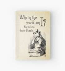 Alice in Wonderland Quote - Who in the world am I? Ah that's the great puzzle - 0115  Hardcover Journal