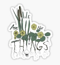 We are not things Sticker