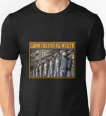 LABOR CREATES ALL WEALTH Slim Fit T-Shirt