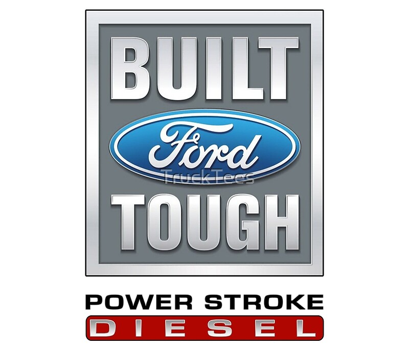 Built Ford Tough PowerStroke Diesel By TruckTees