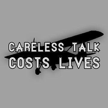 Careless talk costs lives. by dellycartwright