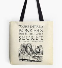 Alice in Wonderland -  You're entirely bonkers -  Mad Hatter Quote 0189 Tote Bag