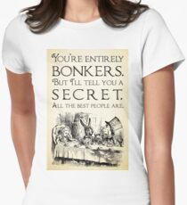 Alice in Wonderland -  You're entirely bonkers -  Mad Hatter Quote 0189 Fitted T-Shirt
